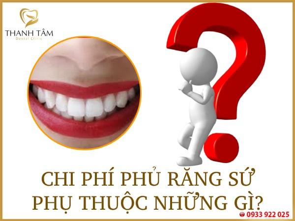 Chi phí phủ răng sứ phụ thuộc nhiều yếu tố khác nhau