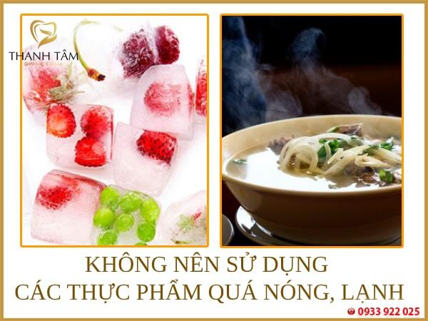 Hạn chế sử dụng các loại thực phẩm quá nóng hoặc quá lạnh