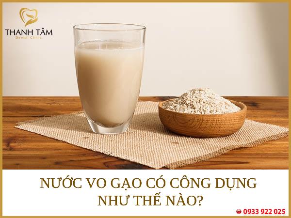 Công dụng của nước vo gạo là gì?