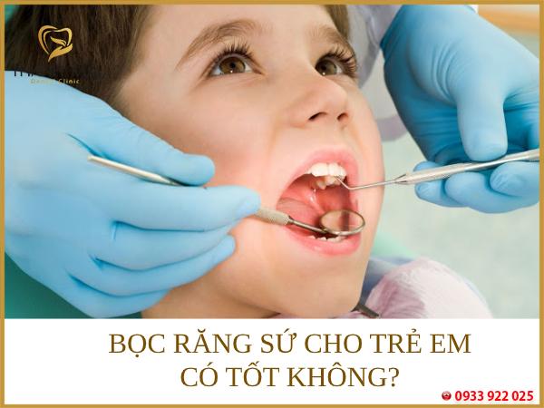 Không nên bọc răng sứ khi bé còn quá nhỏ