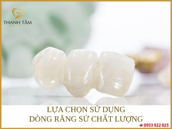 Lựa chọn sử dụng những dòng răng sứ có chất lượng đảm bảo