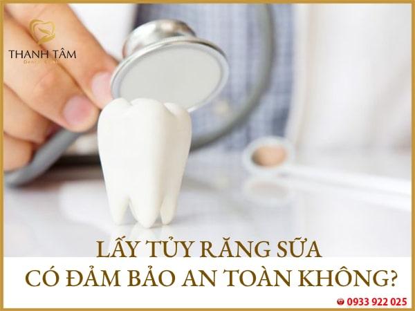 lấy tủy răng sữa đảm bảo an toàn