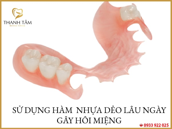Sử dụng hàm nhựa dẻo có thể gây hôi miệng