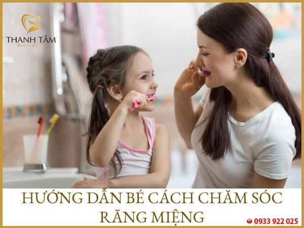 Hướng dẫn bé cách chăm sóc răng miệng đúng cách