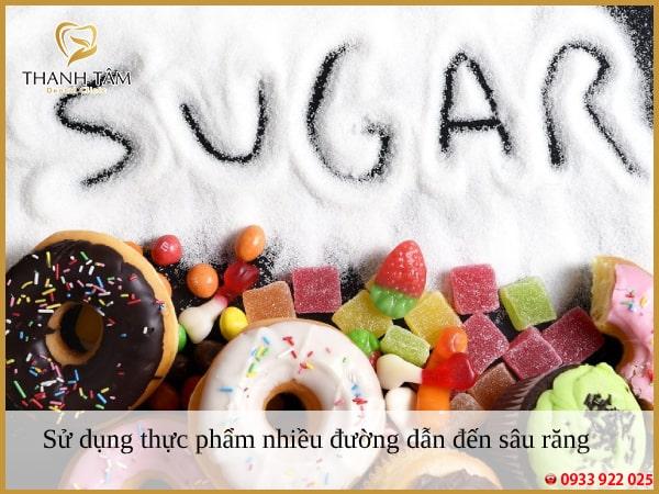 Sử dụng thực phẩm chứa nhiều đường sẽ dẫn đến sâu răng