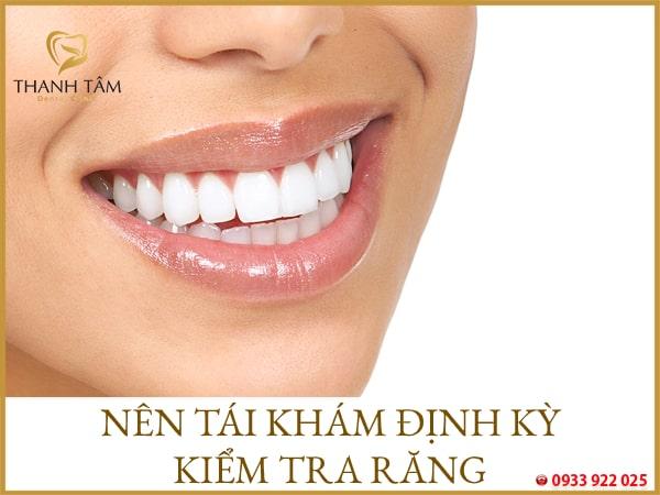 Thường xuyên kiểm tra răng miệng