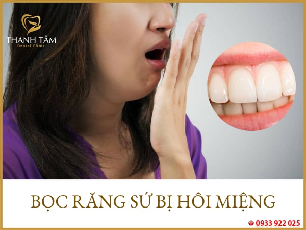 bọc răng sứ bị hôi miệng