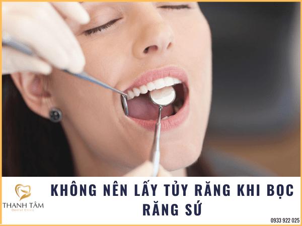 Không nên lấy tủy răng khi bọc sứ