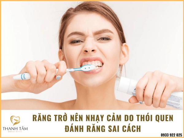 Răng nhạy cảm do vệ sinh răng miệng sai cách