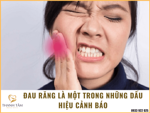 Đau răng là dấu hiệu cảnh báo