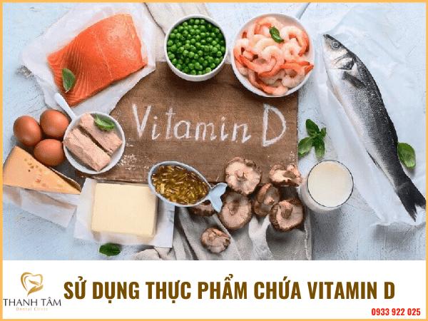 Sử dụng thực phẩm giàu vitamin D