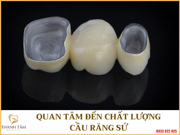 Quan tâm đến chất lượng cầu răng